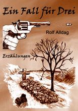 Ein Fall für Drei - Erzählungen von Rolf Alldag