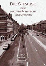 Die Straße: Ein (fast) autobiografischer Roman von Rolf Alldag