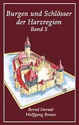 Burgen und Schlösser der Harzregion, Band 5