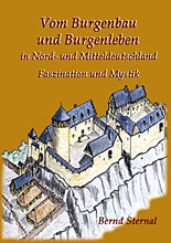 Buergenbau und Burgenleben in Nord- und Mitteldeutschland von Bernd Sternal