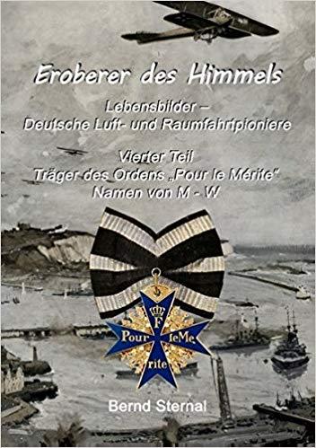 Eroberer des Himmels Teil 4, Träger des Ordens Pour le Mérite von Bernd Sternal