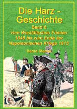 Die Harzgeschichte - Band 5 - Vom Westfälischen Frieden 1648 bis zum Ende der Napoleonischen Kriege 1815