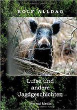 Luise und andere Jagdgeschichten von Rolf Alldag