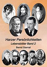 Harzer Persönlichkeiten - Lebensbilder Band 2 von Bernd Sternal