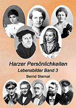 Harzer Persönlichkeiten, Band 3 von Bernd Sternal