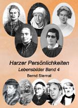 Harzer Persönlichkeiten, Band 4 von Bernd Sternal