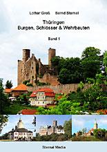 Thüringen - Burgen, Schlösser und Wehrbauten von Dr. Lothar Groß und  Bernd Sternal