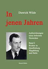 In jenen Jahren, Band 1 von Dietrich Wilde