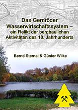 Das Gernröder Wasserwirtschaftssystem - ein Relikt der bergbaulichen Aktivitäten des 18. Jahrhunderts Taschenbuch â?? 14. Mai 2019